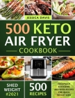Keto Air Fryer Cookbook: Foolproof Ketogenic Air Fryer Recipes for Quick Weight Loss Cover Image