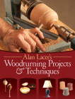 Alan Lacer's Woodturning Projects & Techniques Cover Image