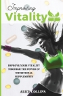 Improving Vitality: Improve Your Vitality Through the Power of Nutritional Supplements Cover Image