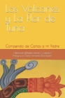 Los Volcanes y La Flor de Tuna: Compendio de Cartas a mi Padre Cover Image