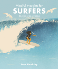 Mindful Thoughts for Surfers: Tuning in to the tides Cover Image