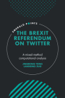 The Brexit Referendum on Twitter: A Mixed-Method, Computational Analysis (Emerald Points) Cover Image