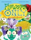 Flowers Only: No Weeds Allowed Cover Image
