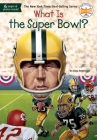 What Is the Super Bowl? (What Was?) Cover Image