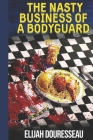 The Nasty Business of a Bodyguard Cover Image