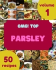 OMG! Top 50 Parsley Recipes Volume 1: A Parsley Cookbook to Fall In Love With Cover Image