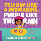 Yellow like a Submarine, Purple like the Rain: A Rocking Book of Colors Cover Image