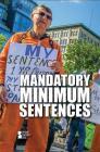 Mandatory Minimum Sentences (Opposing Viewpoints) Cover Image