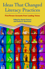 Ideas That Changed Literacy Practices: First Person Accounts from Leading Voices Cover Image