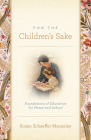 For the Children's Sake: Foundations of Education for Home and School Cover Image