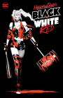 Harley Quinn Black + White + Red Cover Image