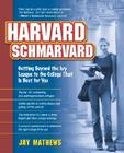 Harvard Schmarvard: Getting Beyond the Ivy League to the College That Is Best for You Cover Image
