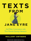 Texts from Jane Eyre: And Other Conversations with Your Favorite Literary Characters Cover Image
