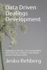 Data Driven Dealings Development: Analysing, Predicting, and Recommending sales items per customer using Machine Learning Models with Python. Cover Image