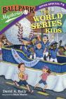 Ballpark Mysteries Super Special #4: The World Series Kids Cover Image