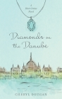 Diamonds on the Danube: A River Cruise Novel Cover Image