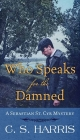Who Speaks for the Damned: A Sebastian St. Cyr Mystery Cover Image