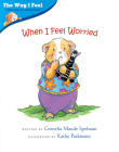 When I Feel Worried (The Way I Feel Books) Cover Image