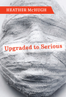 Upgraded to Serious (Lannan Literary Selections) Cover Image