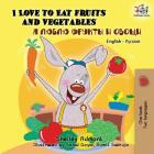I Love to Eat Fruits and Vegetables: English Russian Bilingual Edition (English Russian Bilingual Collection) Cover Image