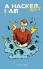 A Hacker I Am Vol 2 Cover Image