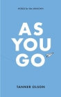 As You Go: Words for the Unknown Cover Image