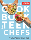 The Complete Cookbook for Teen Chefs: 75 Teen-Tested and Teen-Approved Recipes to Cook, Eat, and Share Cover Image