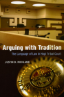 Arguing with Tradition: The Language of Law in Hopi Tribal Court (Chicago Series in Law and Society) Cover Image