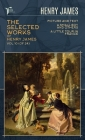 The Selected Works of Henry James, Vol. 10 (of 24): Picture and Text; A Small Boy and Others; A Little Tour in France Cover Image