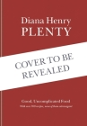 Plenty: Good, uncomplicated food for the sustainable kitchen Cover Image