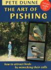 The Art of Pishing: How to Attract Birds by Mimicking Their Calls [With CD (Audio)] Cover Image