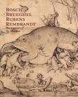 Bosch, Brueghel, Rubens, Rembrandt: Masterpieces of the Albertina Cover Image