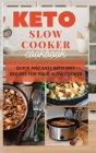 Keto Slow Cooker Cookbook: Quick and Easy Keto Diet Recipes for Your Slow Cooker Cover Image