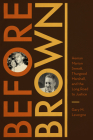 Before Brown: Heman Marion Sweatt, Thurgood Marshall, and the Long Road to Justice (Jess and Betty Jo Hay Series) Cover Image