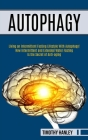 Autophagy: How Intermittent and Extended Water Fasting Is the Secret of Anti-aging (Living an Intermittent Fasting Lifestyle With Cover Image
