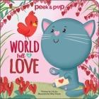 World Full of Love: Peek & Pop Cover Image