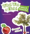 What Was a Cliche Before It Became One? (Why Do We Say That?) Cover Image