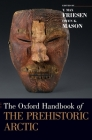 The Oxford Handbook of the Prehistoric Arctic Cover Image