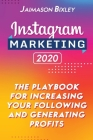 Instagram Marketing 2020: The Playbook for Increasing Your Following and Generating Profits Cover Image