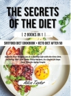 The Secrets of the Diet: 2 BOOK IN 1 Sirtfood diet Cookbook + Keto Diet After 50. Improve Your Weight Loss & a Healthy Life with the Keto Diet, Cover Image