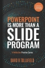 PowerPoint is More Than Slide Program: A reflective practice series Cover Image