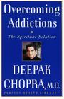 Overcoming Addictions: The Spiritual Solution (Perfect Health Library) Cover Image