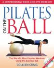 Pilates on the Ball: A Comprehensive Book and DVD Workout Cover Image