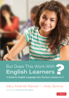 But Does This Work with English Learners?: A Guide for English Language Arts Teachers, Grades 6-12 Cover Image