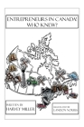 Entrepreneurs in Canada! - Who Knew? Cover Image