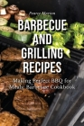 Barbecue and Grilling Recipes: Making Perfect BBQ for Meals: Barbecue Cookbook Cover Image