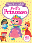 Sticker Dress-Up Dolls Pretty Princesses: 200 Reusable Stickers! (Dover Children's Activity Books) Cover Image