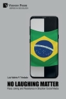 No Laughing Matter: Race Joking and Resistance in Brazilian Social Media (Sociology) Cover Image