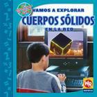 Vamos A Explorar Cuerpos Solidos en la Red = Exploring Solid Figures on the Web (Matematicas en Nuestro Mundo: Nivel 3) Cover Image