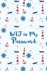 WTF is My Password: Passwords Logbook Keeper for All Your Internet Accounts To Save and Organize Usernames & Passwords - Protect Your Emai (Password Keeper #2) Cover Image